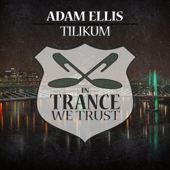 In Trance We Trust 704-0 Adam Ellis – Tilikum